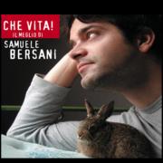 Che vita Il meglio di Samuele Bersani